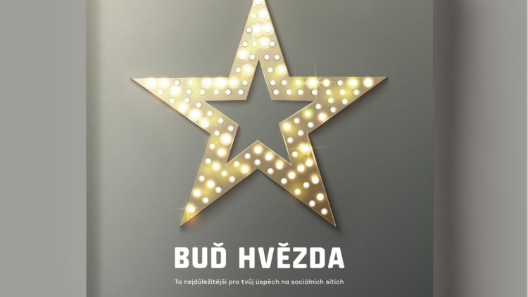Recenze Tomáše Jindříška: Buď hvězda – když to myslíte se sociálními médii vážně